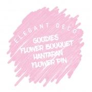 Goodies, Doorgift, Hantaran, Cenderahati, Flower Bouquet, Bunga Tangan, Pin, Pin Bunga, Gubahan Hantaran,
